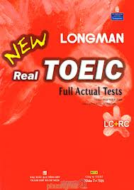 Longman New Real Toeic Full Actual Test LC+RC (Audio+Ebook)