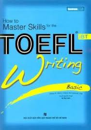 How to Master Skills For The Toefl IBT - Writing Basic (Audio)