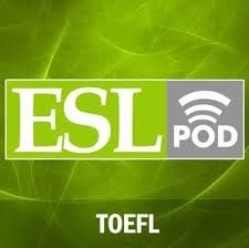 TOEFL Podcast - ESLPod English as a Second Language