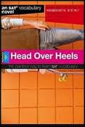 Head Over Heels- Vocabulary Novel for SAT - GRE - TOEFL - GMAT exams