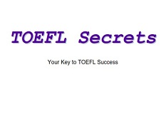 TOEFL Secrets - Your Key To TOEFL Success