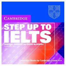 Cambridge Step up to IELTS (Full Teacher-Student Book-Audio)