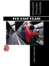 FCE Fast Class - Reading Writing Grammar Vocabulary With Answers