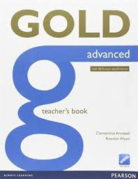 Gold Advanced Teacher Book With 2015 Exam Specifications