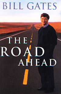 The Road Ahead - Bill Gates