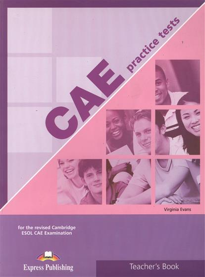 CAE Practice Tests Teacher Book