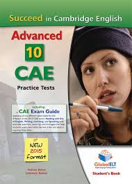 Succeed in Cambridge CAE 10 Practice Tests New 2015 Format (Ebook+Audio)