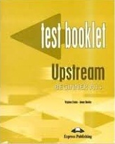 Upstream Beginner A1+ Test Booklet (Ebook+Audio)