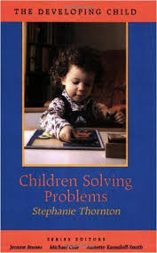 The Developing Child  Children Solving Problems by Stephanie Thornton - Harvard University Press