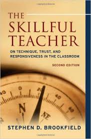 The Skillful Teacher On Technique Trust and Responsiveness in the Classroom 2nd Edition