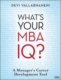 What is Your MBA IQ by Devi Vallabhaneni