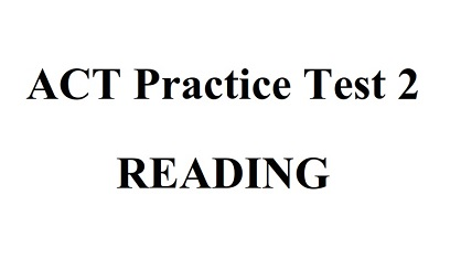 ACT Practice Test 2 Reading