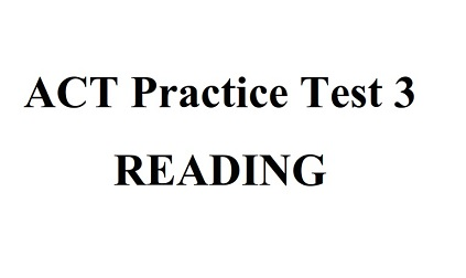 ACT Practice Test 3 Reading