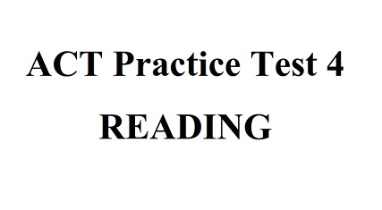 ACT Practice Test 4 Reading