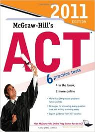 McGraw-Hills ACT 2011 Edition 6 Practice Tests