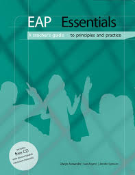EAP Essentials A teachers guide to principles and practice