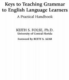Keys to Teaching Grammar to English Language Learners Practical Handbook