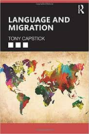 Language and Migration Tony Capstick