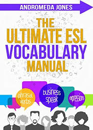 The Ultimate ESL Vocabulary Manual