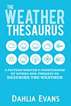 The Weather Thesaurus A Fiction Writer Sourcebook of Words and Phrases to Describe the Weather