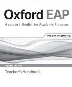 Oxford EAP A course in English for Academic Purposes Pre-Intermediate B1 Teacher Handbook