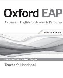 Oxford EAP A course in English for Academic Purposes Intermediate B1 Plus Teacher Handbook