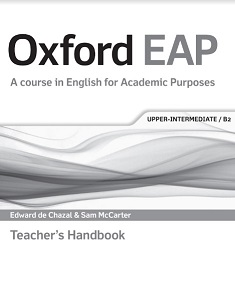 Oxford EAP A course in English for Academic Purposes Upper-Intermediate B2 Teacher Handbook