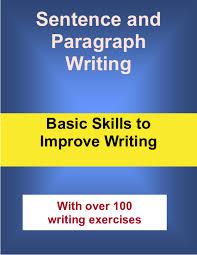 Sentence and Paragraph Writing - Basic Skills to Improve Writing