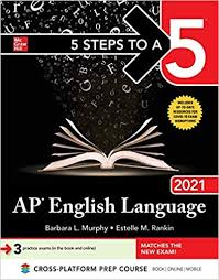 5 Steps to a 5 AP English Language 2021