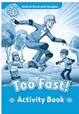 Too Fast! Read and Imagine Level 1 Activity Book