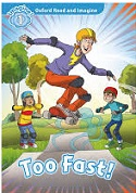 Too Fast! Read and Imagine Level 1 Student Book