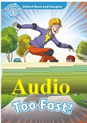 Too Fast! Read and Imagine Level 1 Audio CDs