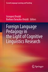 Foreign Language Pedagogy in the Light of Cognitive Linguistics Research