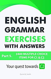 English Grammar Exercises with answers Part 5 Your quest towards C2