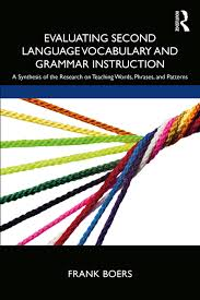 Evaluating Second Language Vocabulary and Grammar Instruction