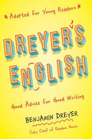 Dreyers English Good Advice for Good Writing