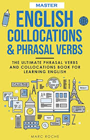 Master English Collocations and Phrasal Verbs