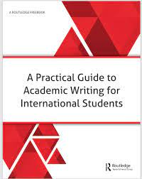 A Practical Guide to Academic Writing for International Students