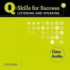 Q Skills for Success Listening and Speaking 3 Class Audio CDs