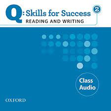 Q Skills for Success Reading and Writing 2 Class Audio CDs