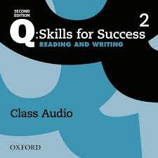 Q Skills for Success 2nd Edition Reading and Writing 2 Class Audio CDs