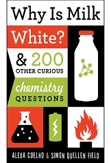 Why Is Milk White and 200 Other Curious Chemistry Questions