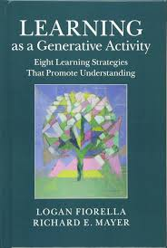 Learning as a Generative Activity by Logan Fiorella and Richard E Mayer