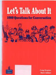 Lets Talk About It 1000 Questions for Conversation