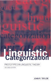 Linguistic Categorization Prototypes in Linguistic Theory 2nd Edition by John R Taylor