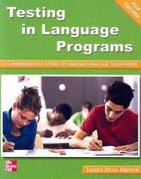 Testing in Language Programs New Edition by James Dean Brown
