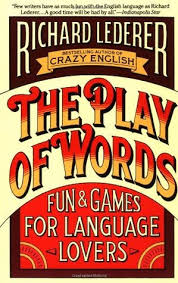 The Play of Words by Richard Lederer