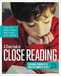 A Close Look at Close Reading Teaching Students to Analyze Complex Texts Grades K-5