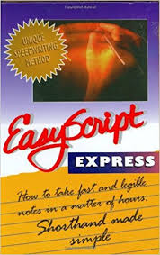 EasyScript Express Learn To Take Fast Notes in a Matter of Hours by Leonard D Levin