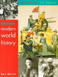Essential Modern World History Students Book by Ben Walsh